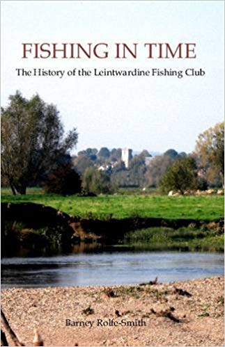 Fishing in Time: The History of the Leintwardine Fishing Club