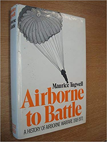 Airborne to Battle – A History of Airborne Warfare, 1918-1971