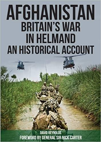 Afghanistan – Britain's War in Helmand: A Historical Account of the UK's Fight Against the Taliban