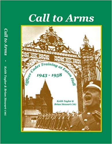 Call to Arms: Officer Cadet Training at Eaton Hall 1943-1958