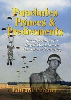 Parachutes, Princes and Predicaments: Recollections of a Royal Occasion in Parachute Training